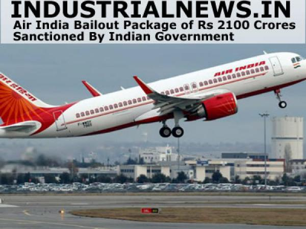 Air India Bailout Package of Rs 2100 Crores Sanctioned By Indian Government