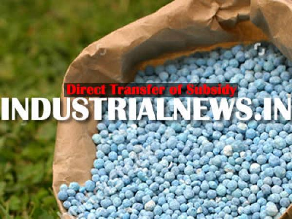 Direct Transfer of Subsidy for Fertilizer Manufacturers and Importers