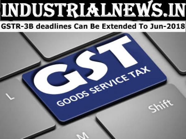 GSTR-3B deadlines For Return Filing Can be Extended to June 2018 With Easy Process