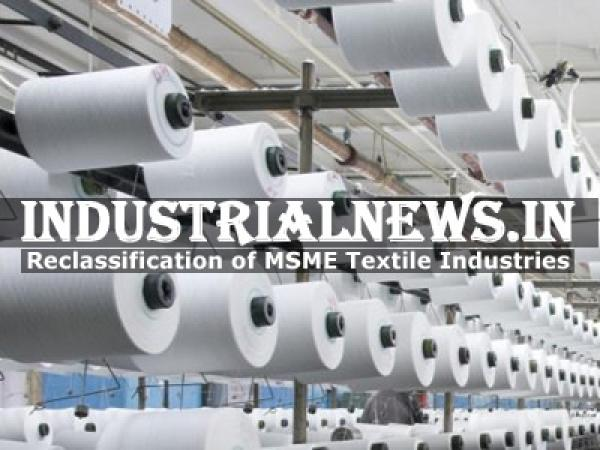 Textile Industries Can Benefit By Reclassification of MSMEs In India