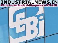 SEBI To Auction Assets of 4 Companies in Sept-2018
