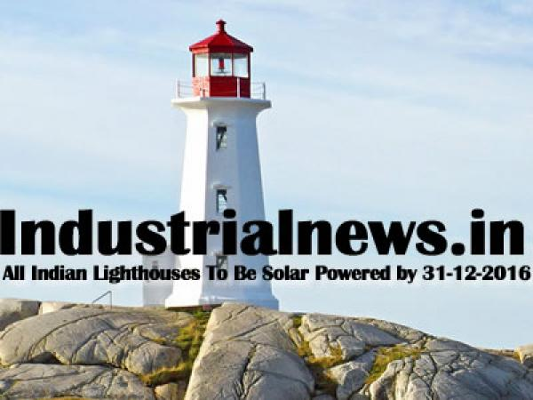All Lighthouses In India To Be Solar Powered by December 2016