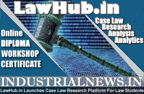 LawHub.in : Launches Case Law Research Platform For Law Students.